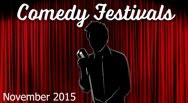 Comedy Festivals Taking Submissions November 2015